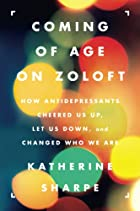Coming of Age on Zoloft: How Antidepressants…