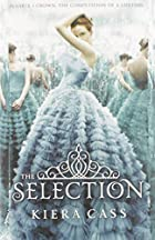 The Selection (Selection - Trilogy) by Kiera…