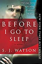 Before I Go to Sleep: A Novel #185 by S. J.…