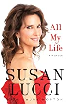 All My Life: A Memoir by Susan Lucci