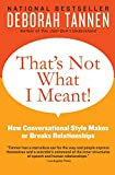 Tannen, Deborah: That's Not What I Meant!: How Conversational Style Makes or Breaks Relationships