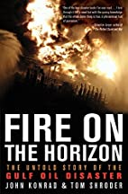 Fire on the Horizon: The Untold Story of the…