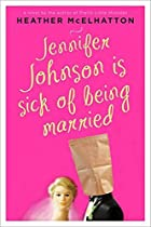 Jennifer Johnson Is Sick of Being Married: A…