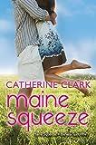 Clark, Catherine: Maine Squeeze: Maine Squeeze and Banana Splitsville