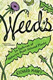 Mabey, Richard: Weeds: In Defense of Nature's Most Unloved Plants