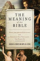 The Meaning of the Bible: What the Jewish…