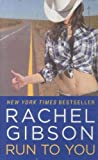 Gibson, Rachel: Run To You
