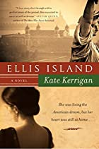 Ellis Island: A Novel by Kate Kerrigan