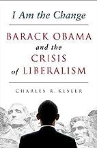 I Am the Change: Barack Obama and the Crisis…