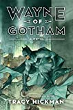 Hickman, Tracy: Wayne of Gotham: A Novel