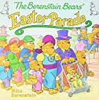 The Berenstain Bears' Easter Parade by Mike…