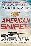 Kyle, Chris: American Sniper: The Autobiography of the Most Lethal Sniper in U.S. Military History