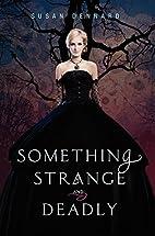 Something Strange and Deadly (Something…