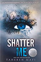 Shatter Me (Shatter Me (Quality)) by Tahereh…