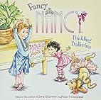 Fancy Nancy: Budding Ballerina by Jane…