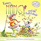 Fancy Nancy and the Fall Foliage by Jane…