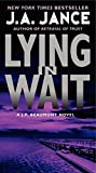 Jance, J. A.: Lying in Wait: A J.P. Beaumont Novel