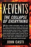 Casti, John L.: X-Events: The Collapse of Everything