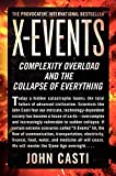 Casti, John L.: X-Events: Complexity Overload and the Collapse of Everything