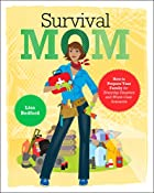 Survival Mom: How to Prepare Your Family for…