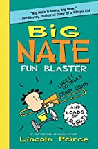 Big Nate Fun Blaster: Cheezy Doodles, Crazy…