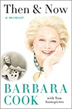 Then and Now: A Memoir by Barbara Cook