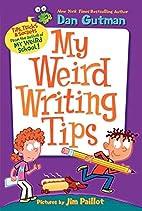 My Weird Writing Tips by Dan Gutman