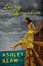 Losing Clementine: A Novel by Ashley Ream