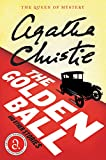 Christie, Agatha: The Golden Ball And Other Stories (Agatha Christie Mysteries Collection)