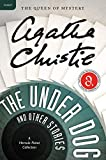 Christie, Agatha: The Under Dog and Other Stories: A Hercule Poirot Collection (Agatha Christie Mysteries Collection)