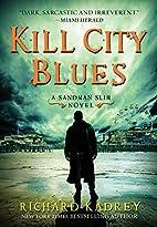 Kill City Blues by Richard Kadrey