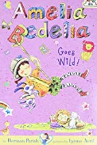 Amelia Bedelia Goes Wild! by Herman Parish