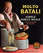 Molto Batali: Simple Family Meals from My…