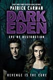 Carman, Patrick: Dark Eden: Eve of Destruction