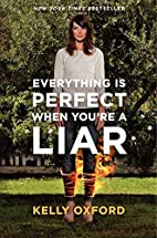 Everything Is Perfect When You're a Liar by…