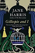 Gillespie and I : a novel by Jane Harris