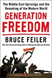 Feiler, Bruce: Generation Freedom: The Middle East Uprisings and the Remaking of the Modern World