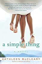 A Simple Thing: A Novel by Kathleen McCleary