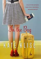 In the Bag: A Novel by Kate Klise