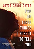Two or Three Things I Forgot to Tell You by…