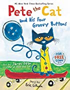 Pete the Cat and His Four Groovy Buttons by…