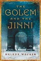 The Golem and the Jinni: A Novel by Helene…