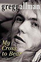 My Cross to Bear by Gregg Allman