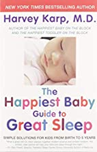 The Happiest Baby Guide to Great Sleep:…