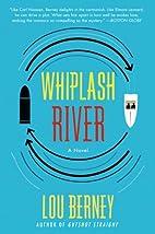 Whiplash River: A Novel by Lou Berney