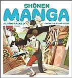 Shonen Manga: Action-Packed! by Kamikaze…