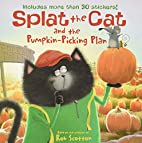 Splat the Cat and the Pumpkin-Picking Plan…