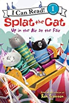 Splat the Cat: Up in the Air at the Fair by…