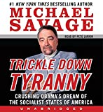 Savage, Michael: Trickle Down Tyranny CD