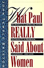What Paul Really Said About Women: The…